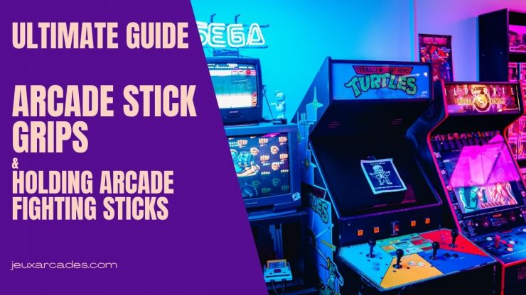 Arcade Stick Grips - Ultimate Guide To Holding Arcade Fighting Sticks